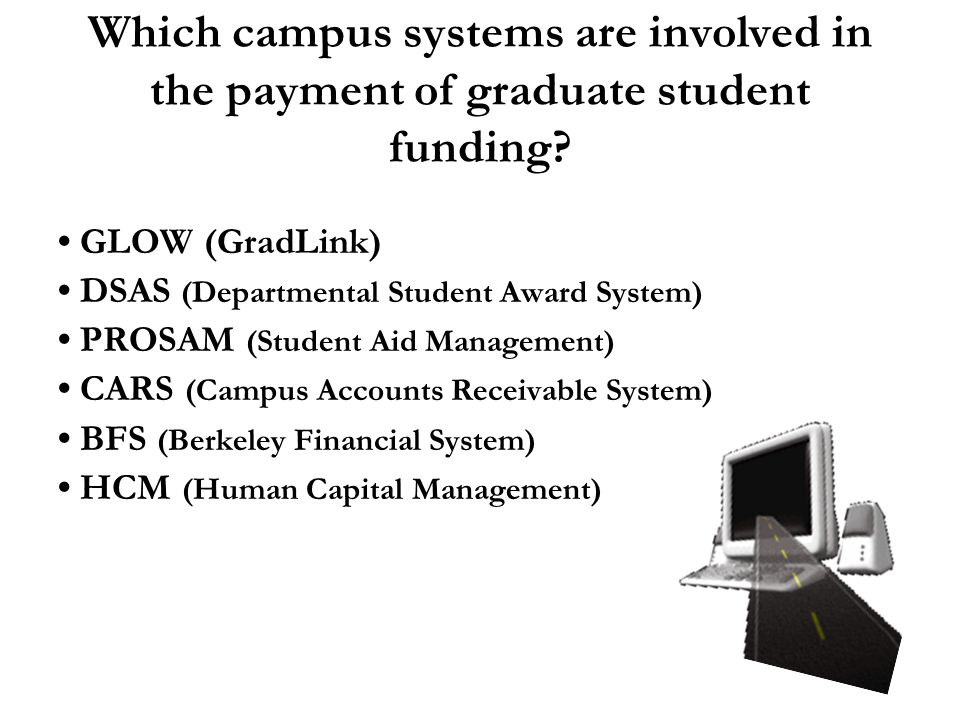 Which campus systems are involved in the payment of graduate student funding.