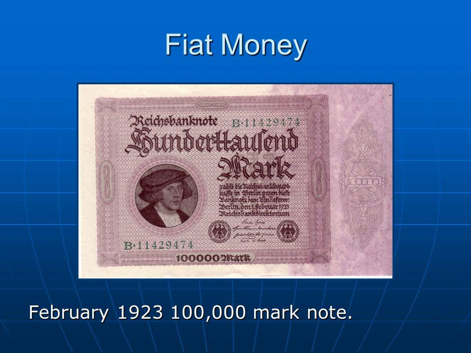 Fiat Money February 1923 100,000 mark note.
