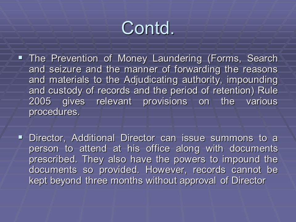 Contd. The Prevention of Money Laundering (Forms, Search and seizure and the manner of forwarding the reasons and materials to the Adjudicating author