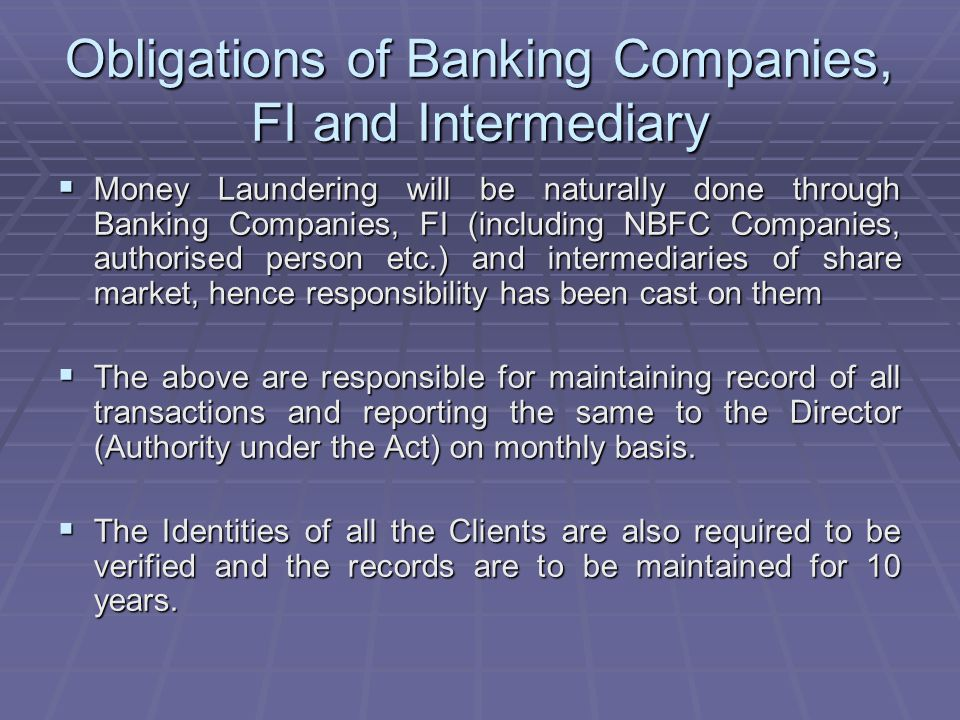 Obligations of Banking Companies, FI and Intermediary Money Laundering will be naturally done through Banking Companies, FI (including NBFC Companies,