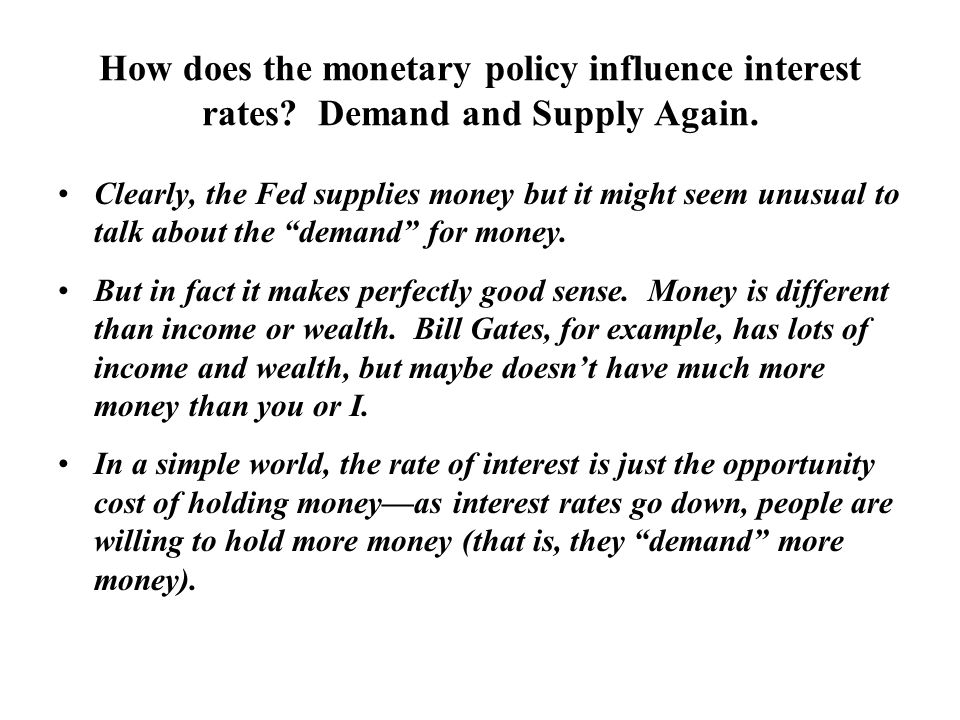 How does the monetary policy influence interest rates.