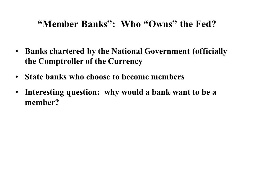 Member Banks: Who Owns the Fed.