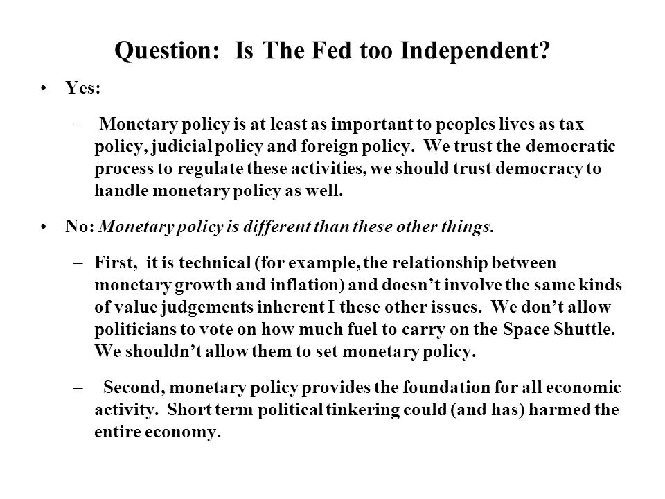 Question: Is The Fed too Independent.