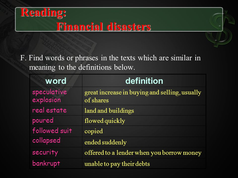F. Find words or phrases in the texts which are similar in meaning to the definitions below. worddefinition speculative explosion great increase in bu