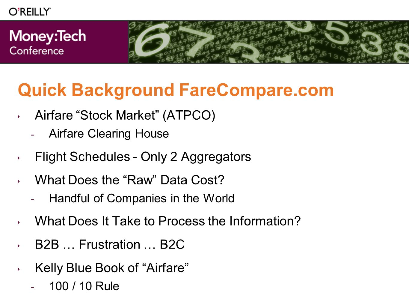 Quick Background FareCompare.com Airfare Stock Market (ATPCO) - Airfare Clearing House Flight Schedules - Only 2 Aggregators What Does the Raw Data Cost.