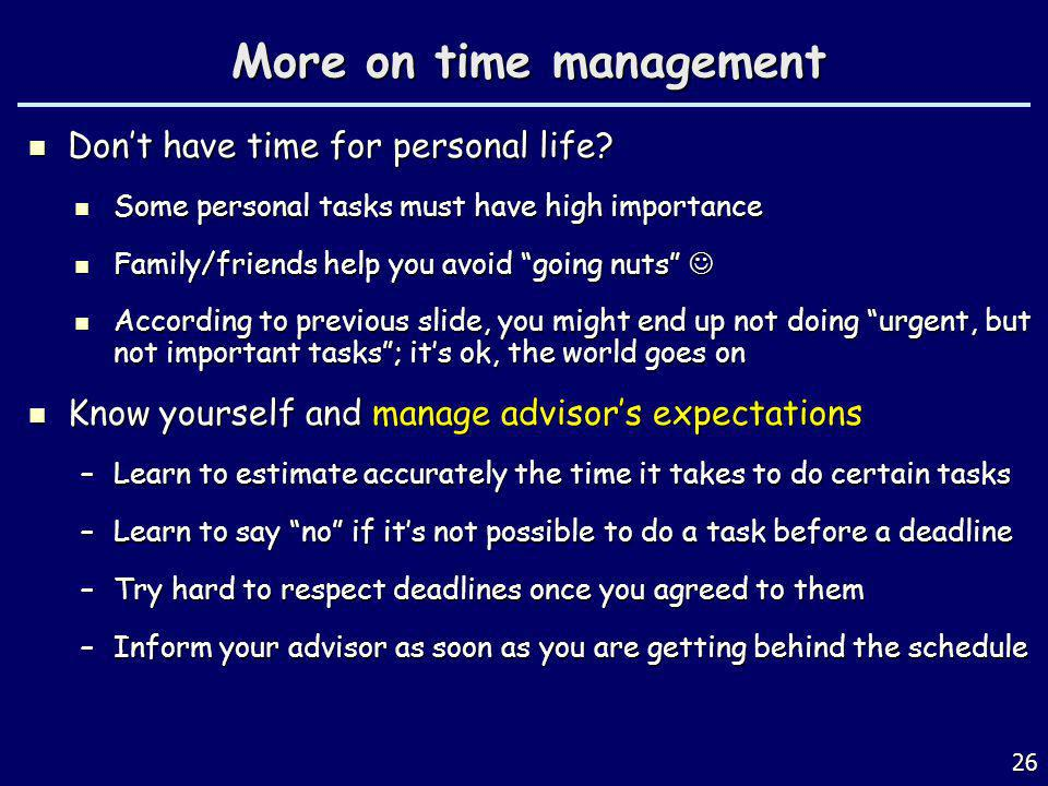 More on time management Dont have time for personal life.