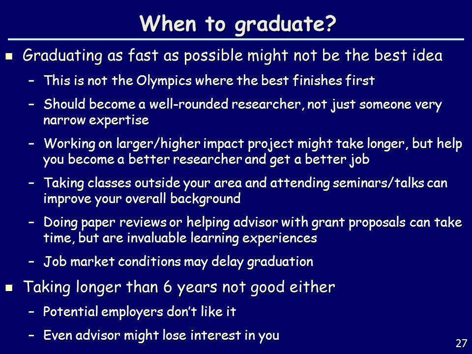 When to graduate.
