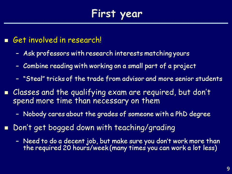 First year Get involved in research.Get involved in research.
