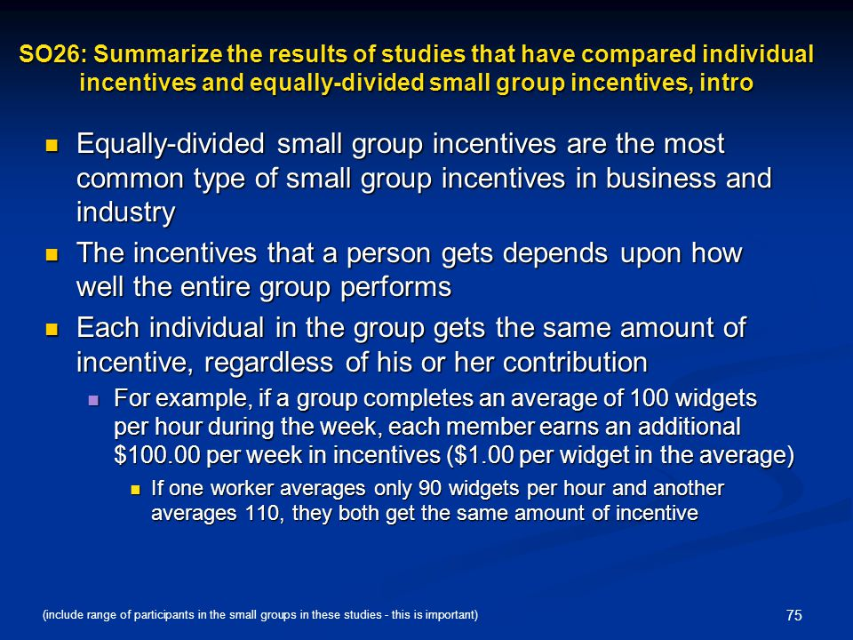 75 SO26: Summarize the results of studies that have compared individual incentives and equally-divided small group incentives, intro Equally-divided s