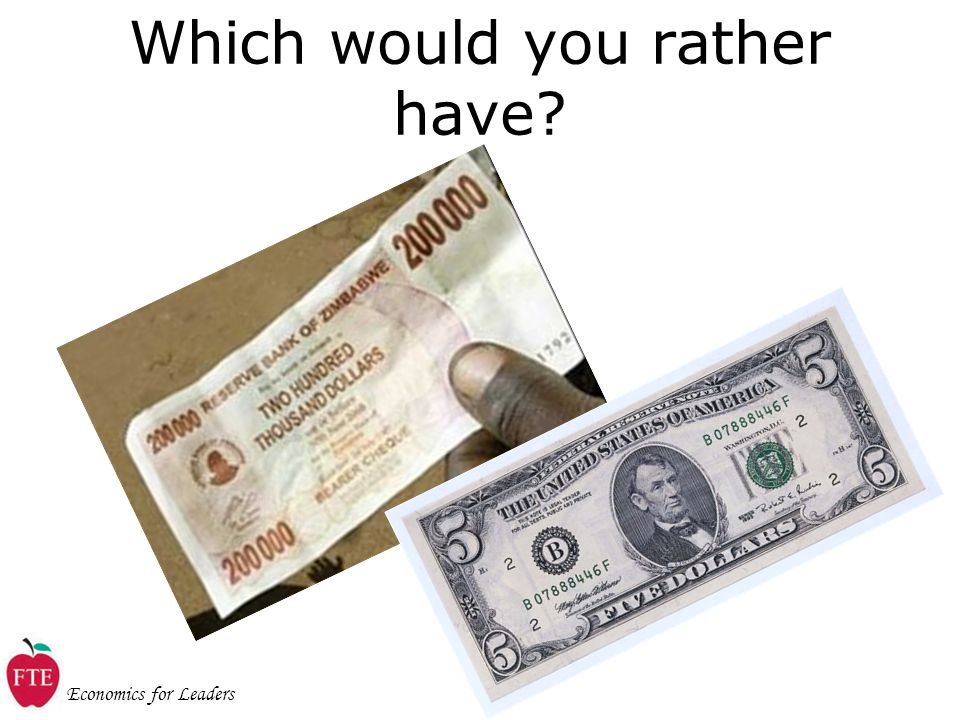 Economics for Leaders Which would you rather have