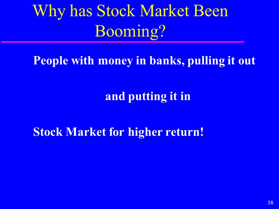 38 Why has Stock Market Been Booming.