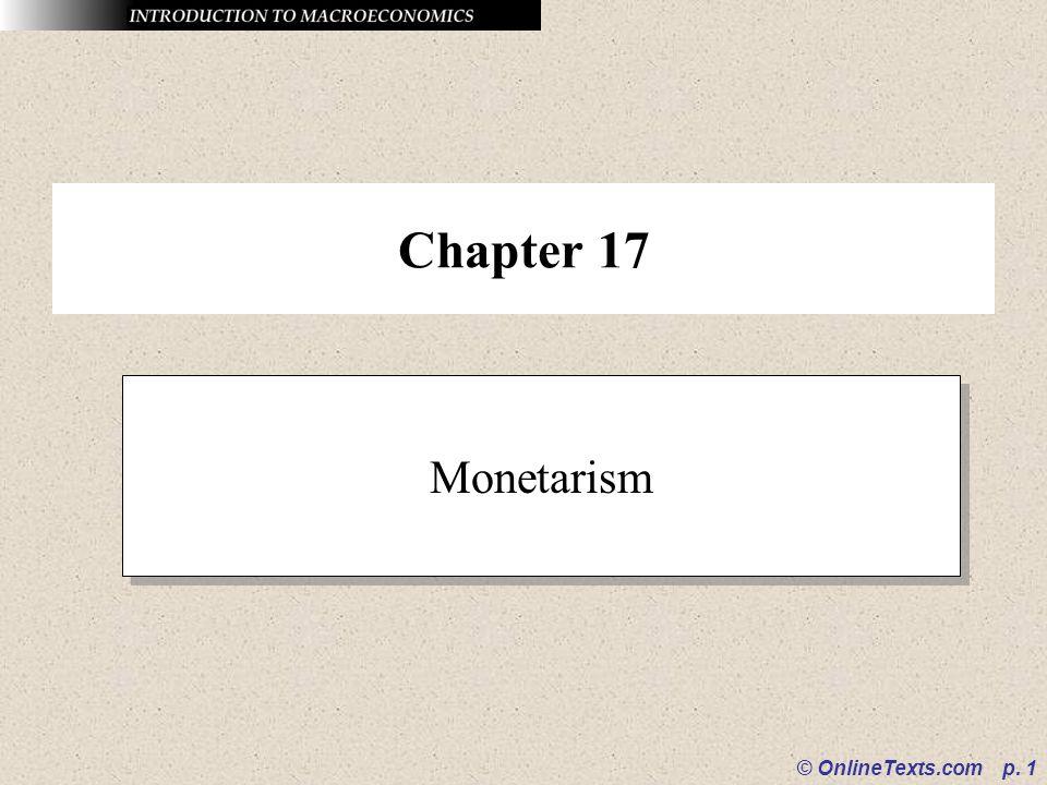 © OnlineTexts.com p. 1 Chapter 17 Monetarism