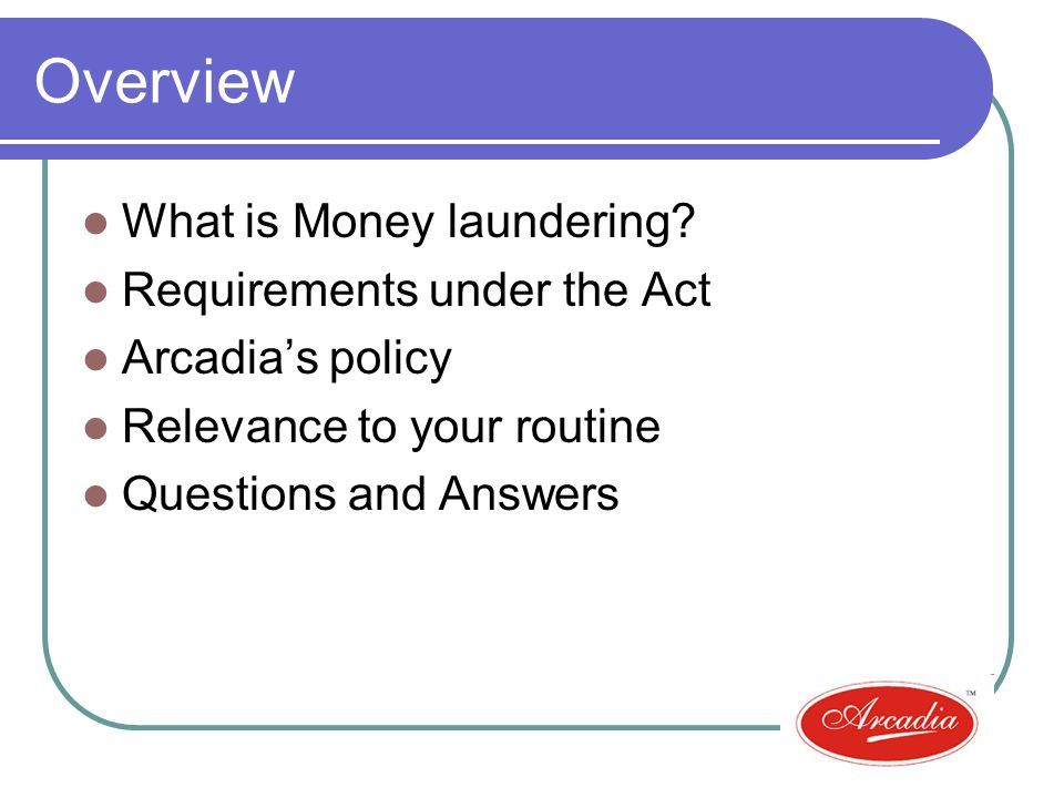 Overview What is Money laundering.
