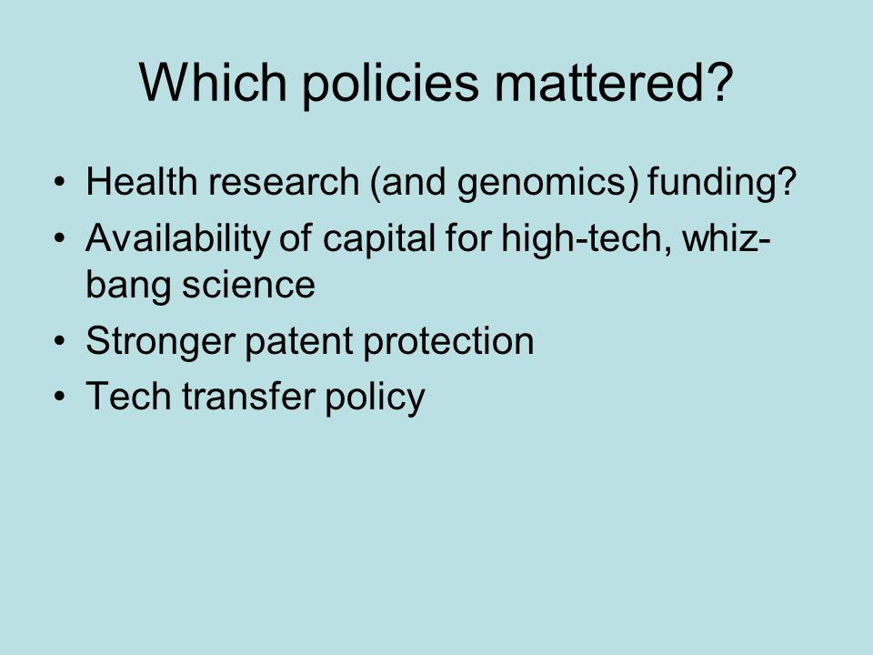 Which policies mattered. Health research (and genomics) funding.