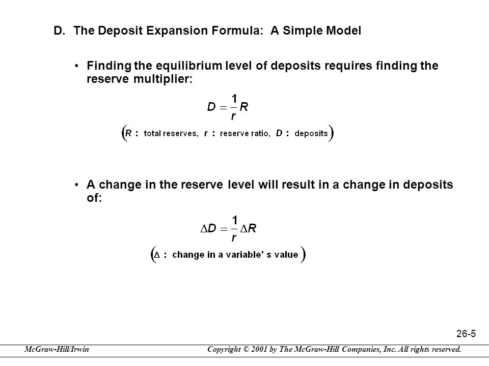 Copyright © 2001 by The McGraw-Hill Companies, Inc. All rights reserved.McGraw-Hill/Irwin 26-5 D. The Deposit Expansion Formula: A Simple Model Findin