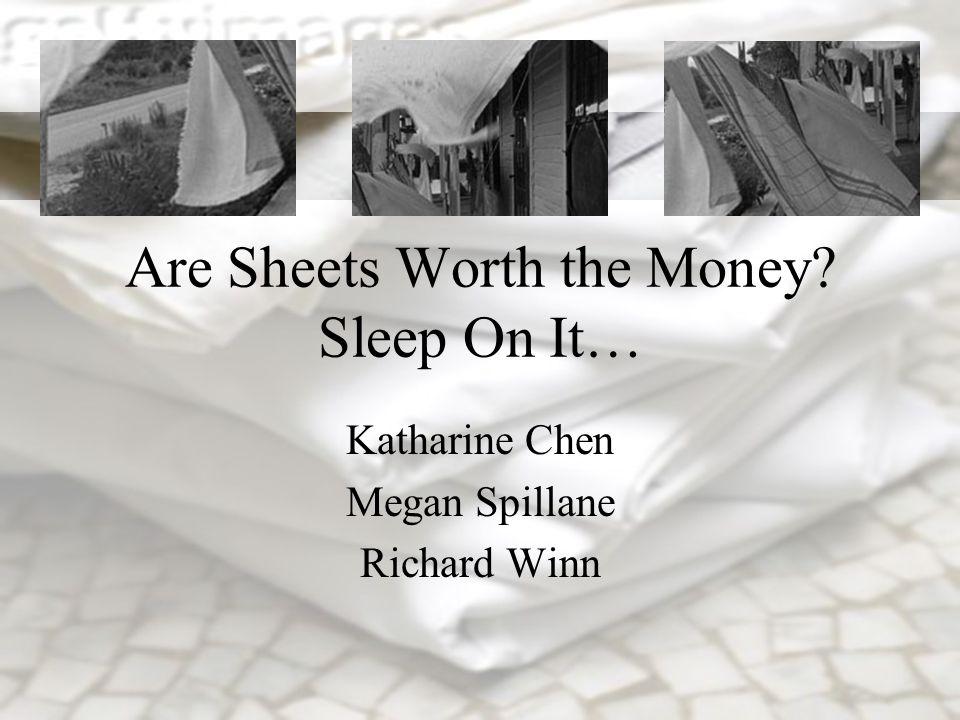 Are Sheets Worth the Money Sleep On It… Katharine Chen Megan Spillane Richard Winn