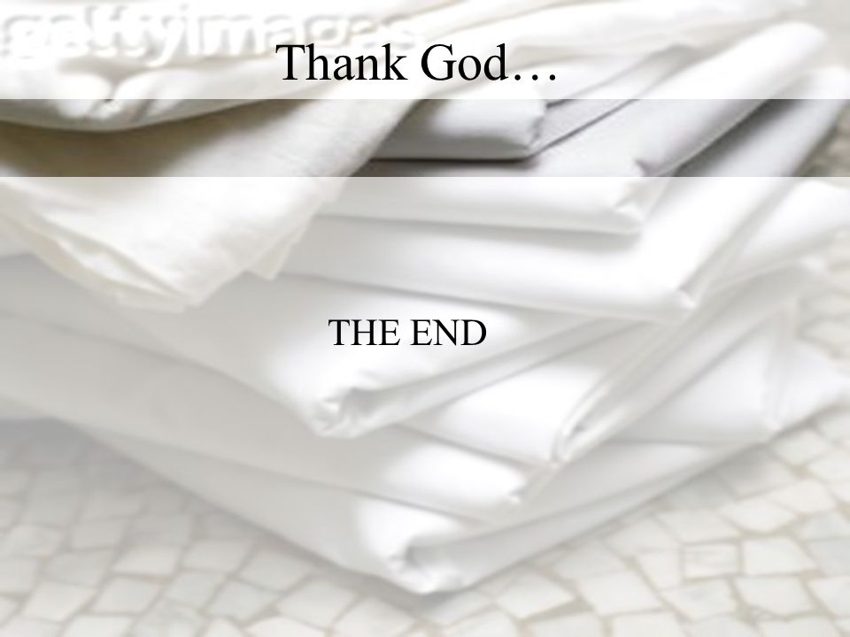 Thank God… THE END