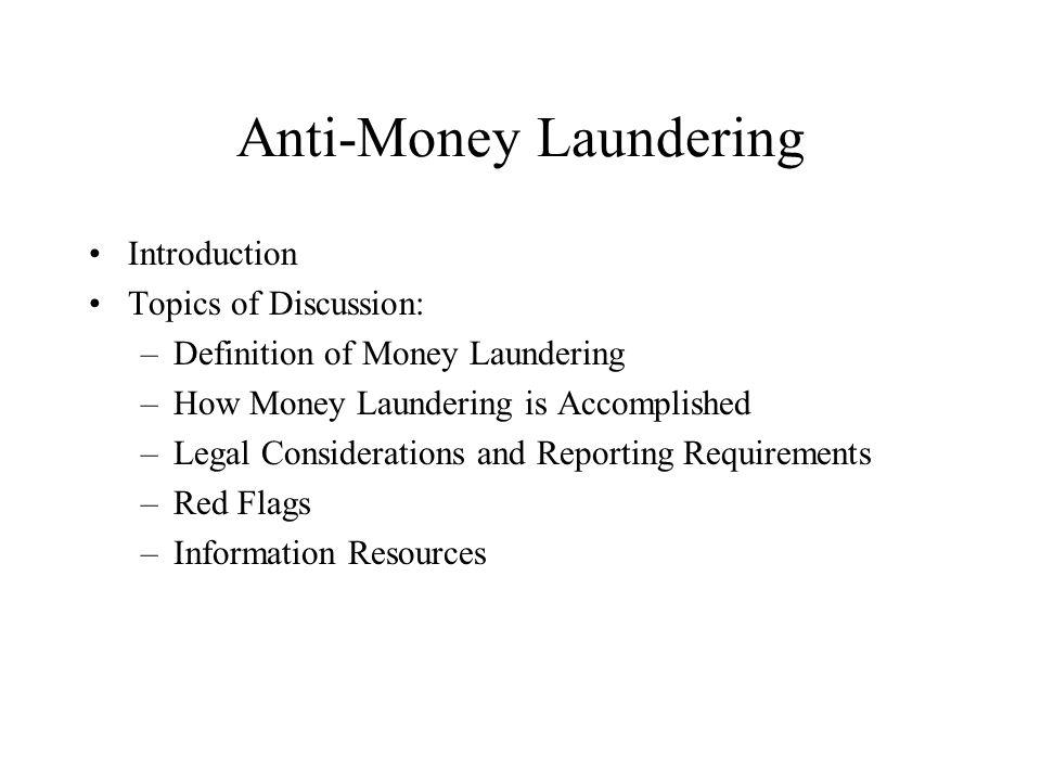 Anti-Money Laundering What is Money Laundering.