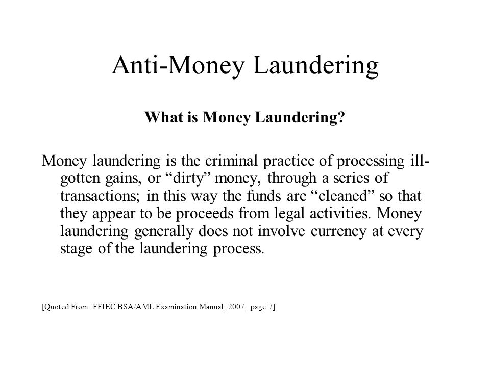 Anti-Money Laundering Compliance Requirements (continued) Suspicious Activity Reports (SAR) – These reports are filed when known or suspected that: Funds come from illegal activity or disguise funds from illegal activity.