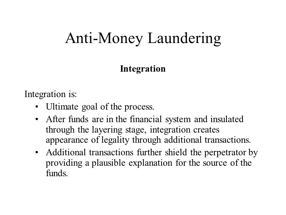 Anti-Money Laundering Examples of Integration Perpetrator buys and resells: Real estate.