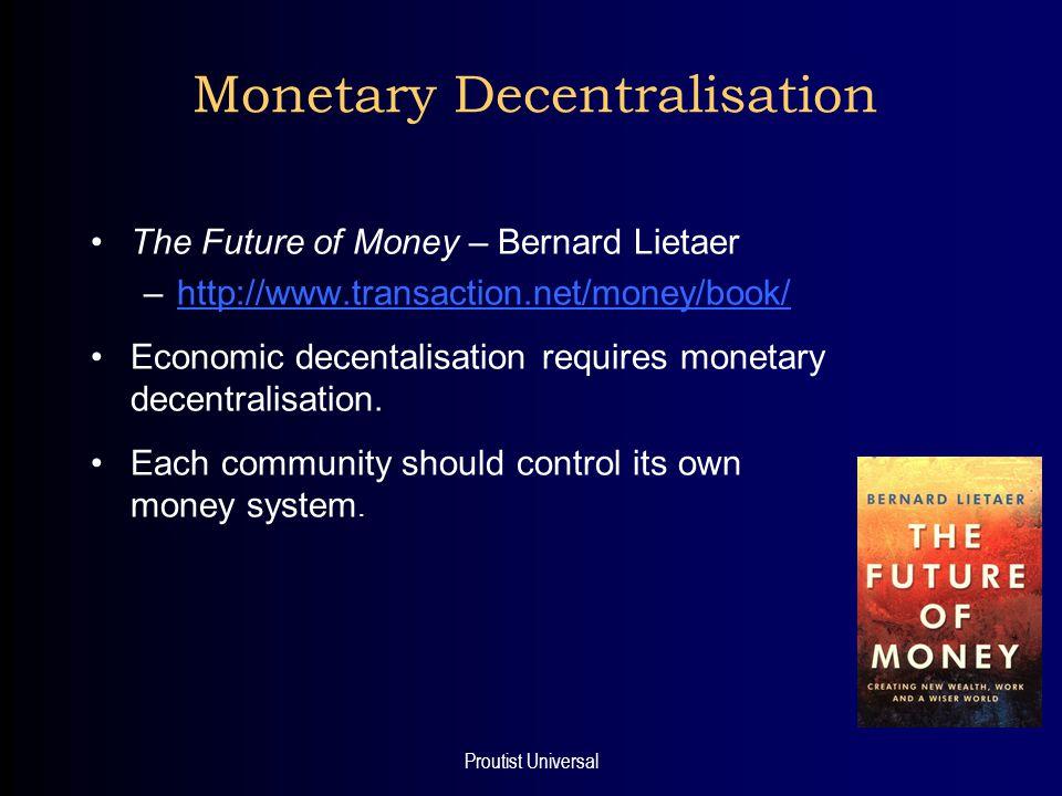 Proutist Universal Money - Central versus Local Central bank Community money system Community bank