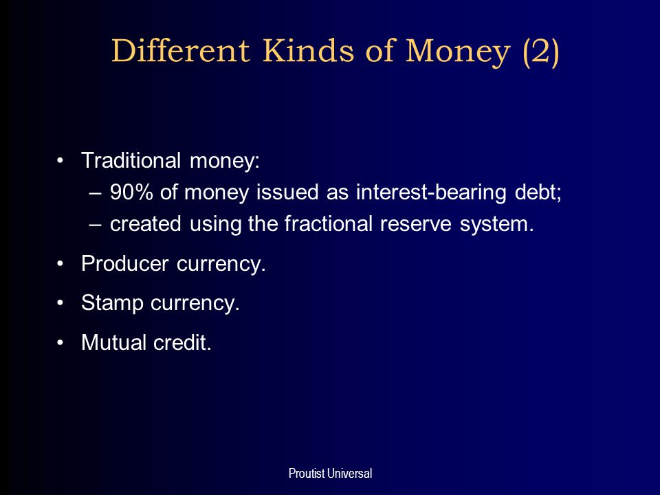 Proutist Universal Producer Currencies (1) Form of commodity money.