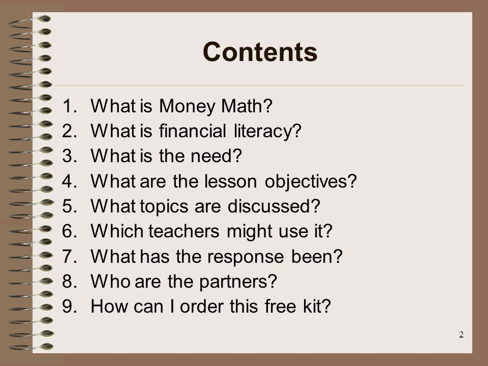 2 Contents 1.What is Money Math. 2.What is financial literacy.