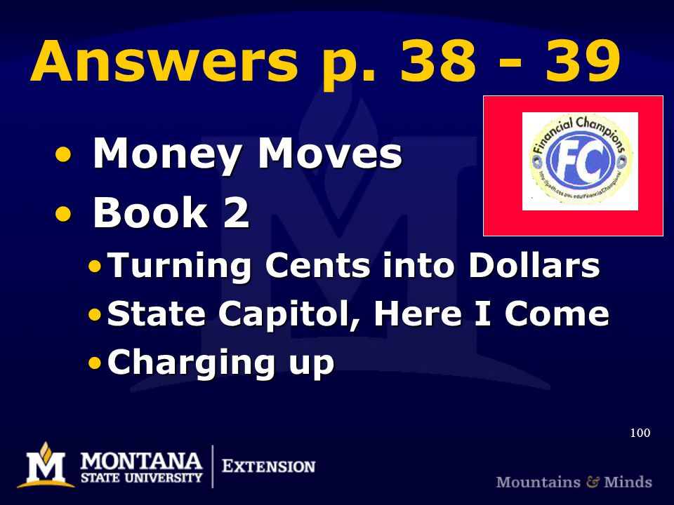 Answers p. 38 - 39 Money Moves Money Moves Book 2 Book 2 Turning Cents into DollarsTurning Cents into Dollars State Capitol, Here I ComeState Capitol,