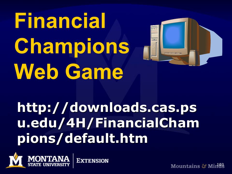 Financial Champions Web Game   u.edu/4H/FinancialCham pions/default.htm   u.edu/4H/FinancialCham pions/default.htm 103