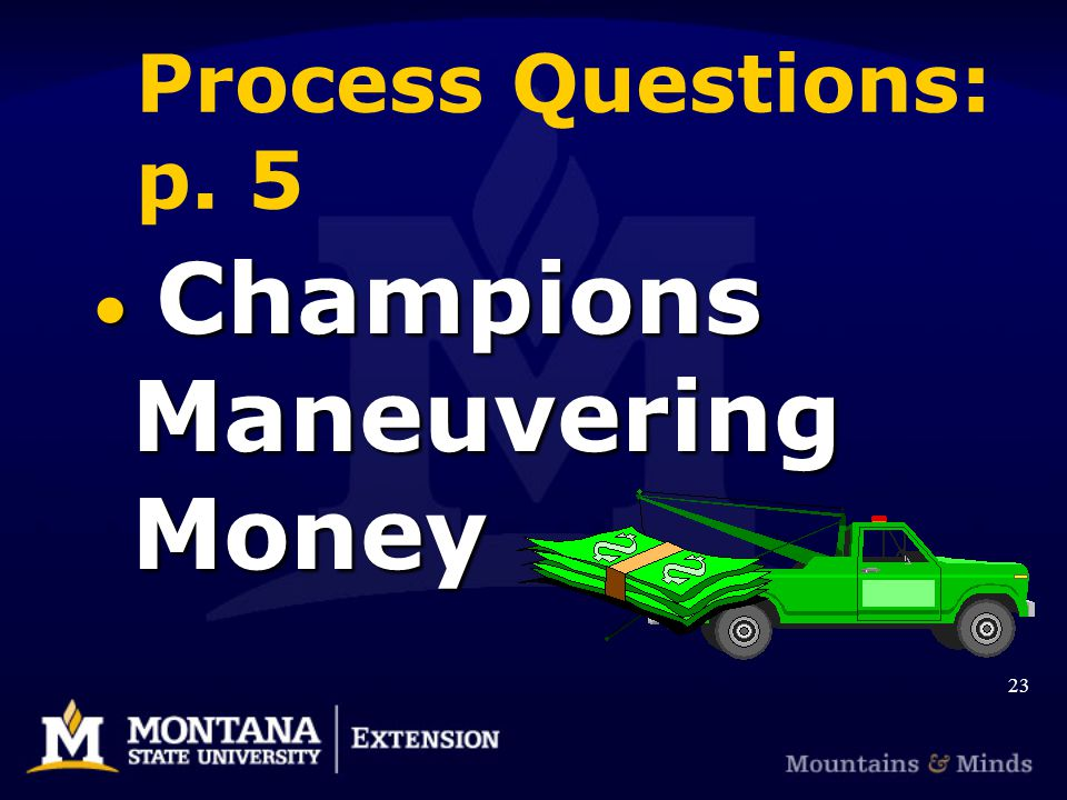 Process Questions: p. 5 Champions Maneuvering Money Champions Maneuvering Money 23