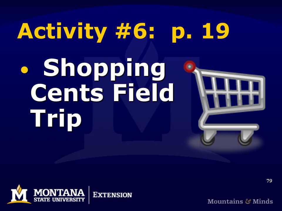 Activity #6: p. 19 Shopping Cents Field Trip Shopping Cents Field Trip 79