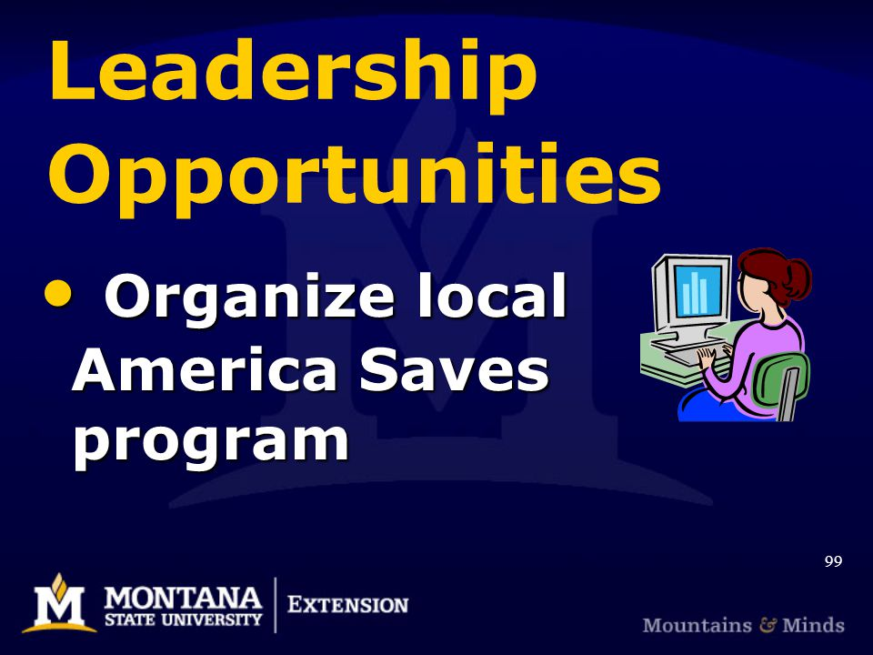 Leadership Opportunities Organize local America Saves program Organize local America Saves program 99
