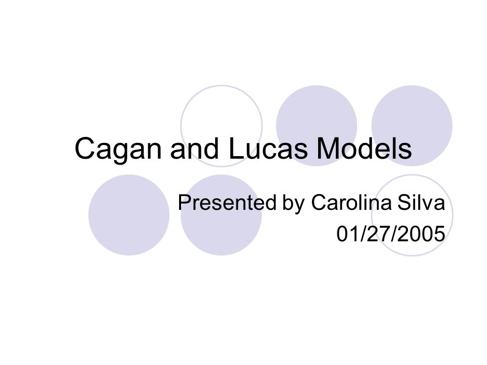 Cagan and Lucas Models Presented by Carolina Silva 01/27/2005