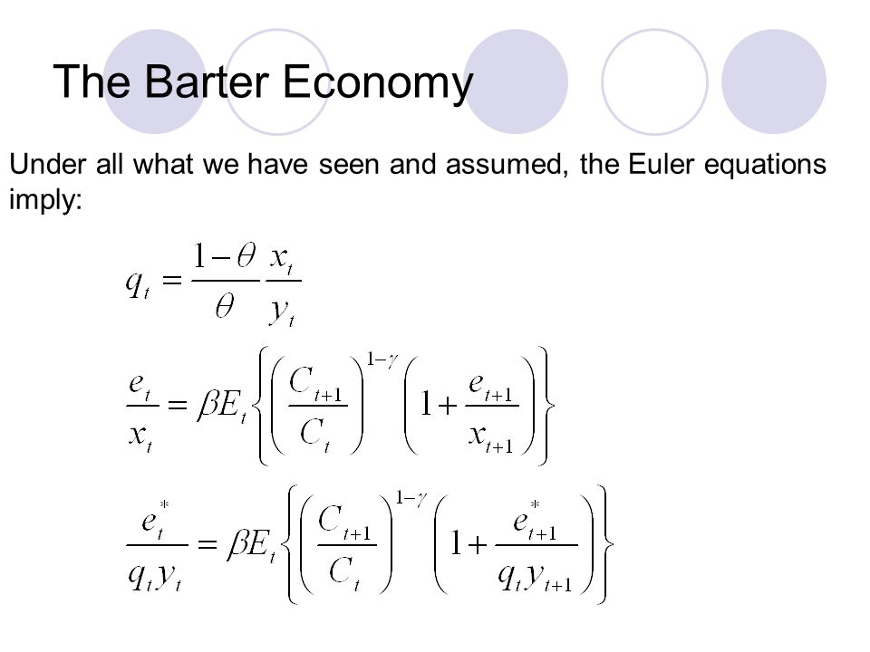 The Barter Economy Under all what we have seen and assumed, the Euler equations imply: