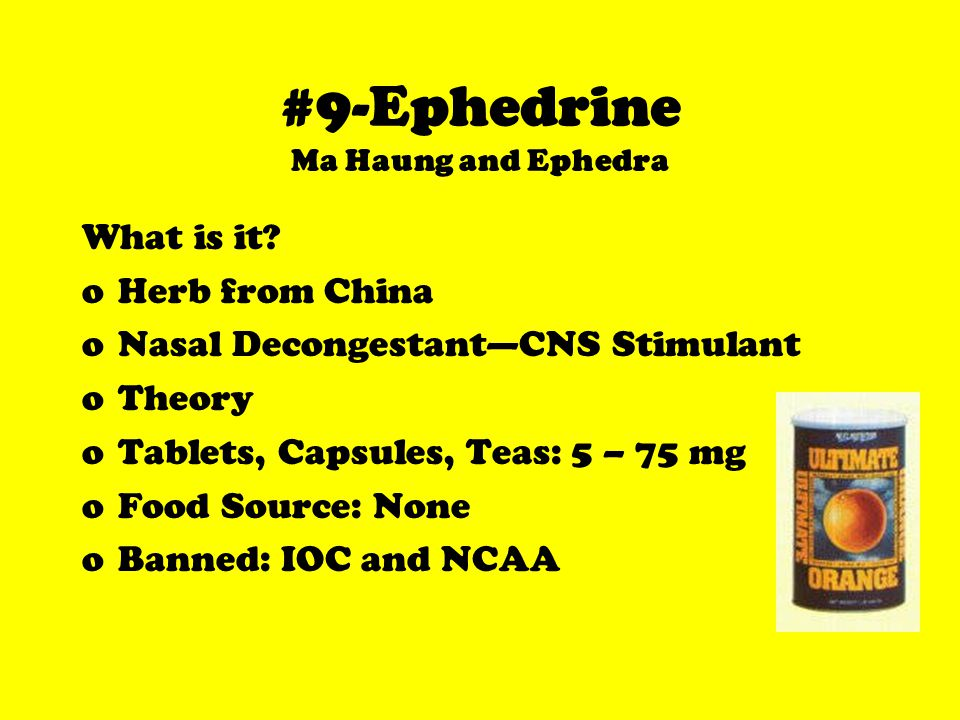 #9-Ephedrine Ma Haung and Ephedra What is it.
