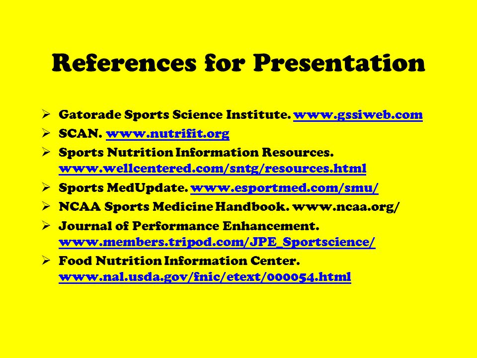 References for Presentation Gatorade Sports Science Institute.