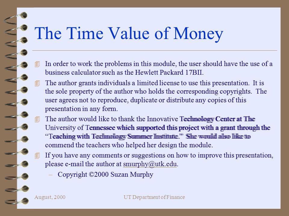 August, 2000UT Department of Finance Future Value (HP 17 B II Calculator) 8 5000 +/- FV N I%Yr PV 7,346.64 Exit until you get Fin Menu.
