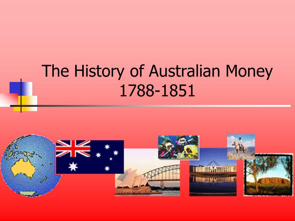 The History of Australian Money 1788-1851