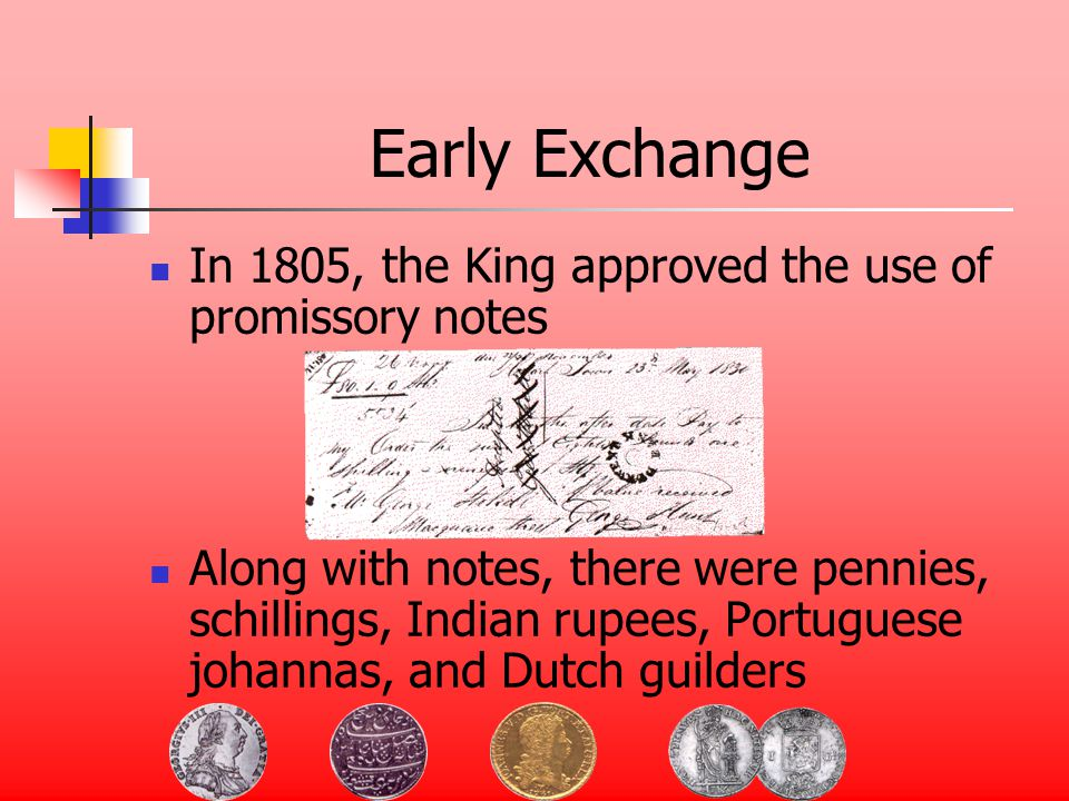 Promissory Notes They vary in value Also know as sterling in their early years Formed to try and erase currency from Australia