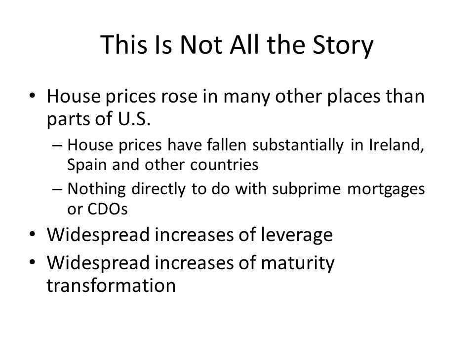 This Is Not All the Story House prices rose in many other places than parts of U.S.