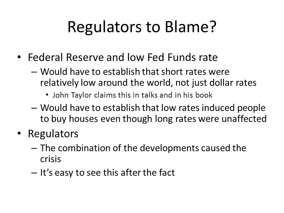 Regulators to Blame.