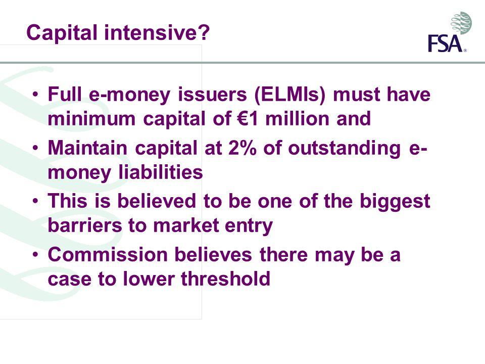 Capital intensive.