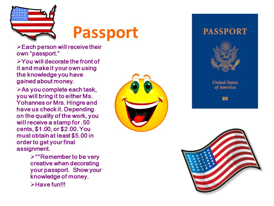Passport Each person will receive their own passport.