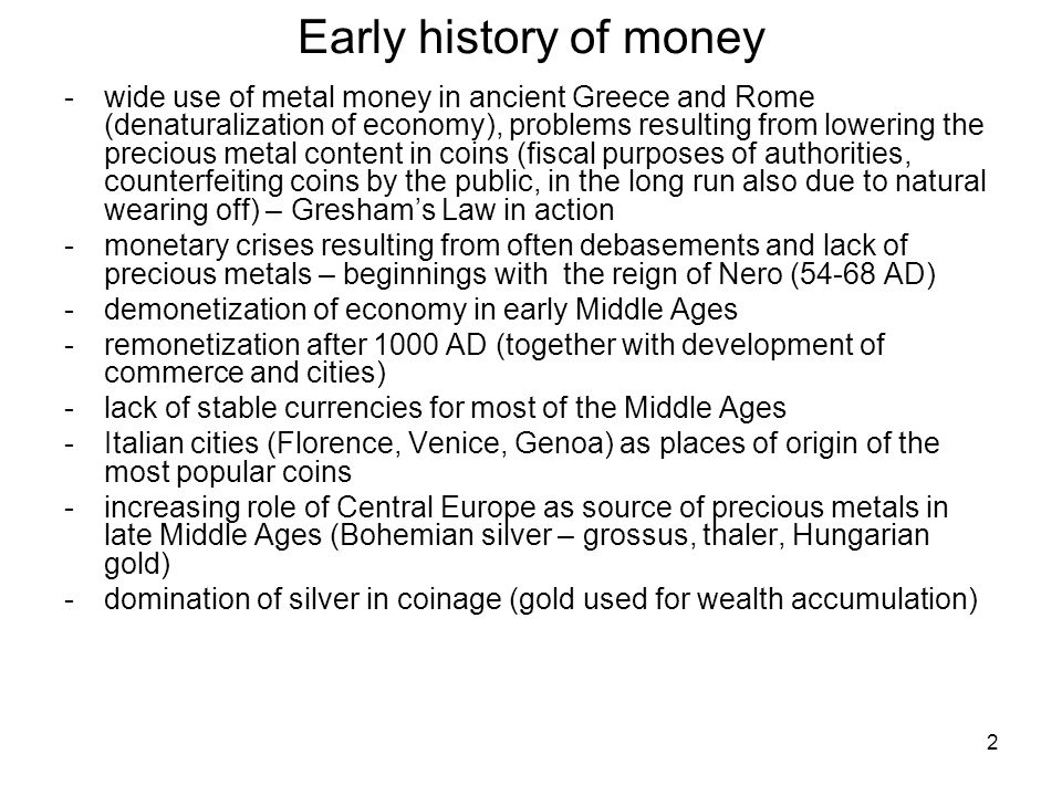 3 Early modern history of money -inflow of Southern American silver - 2nd half of 16th century, rising price of gold (change of price ratio to silver from 1:10 to ca.