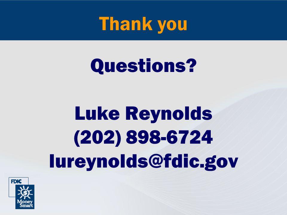 Questions Luke Reynolds (202) 898-6724 lureynolds@fdic.gov Thank you