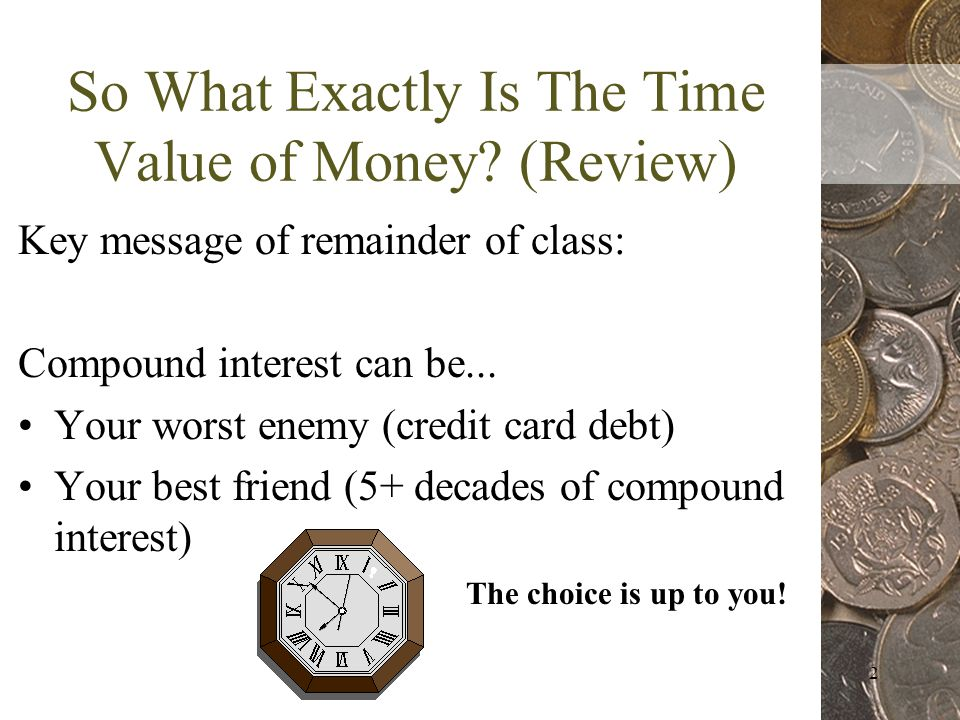 2 So What Exactly Is The Time Value of Money.