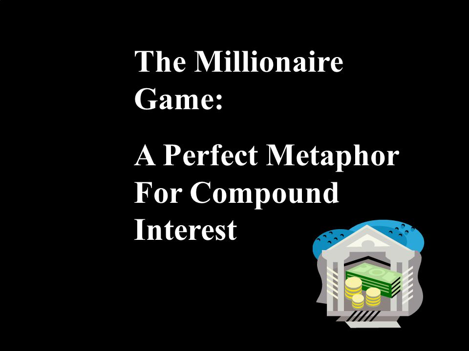 21 The Millionaire Game: A Perfect Metaphor For Compound Interest