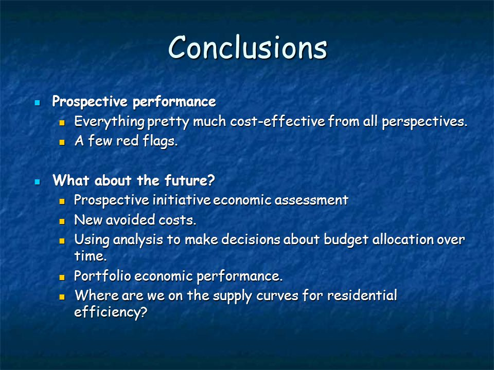 Conclusions Prospective performance Everything pretty much cost-effective from all perspectives.