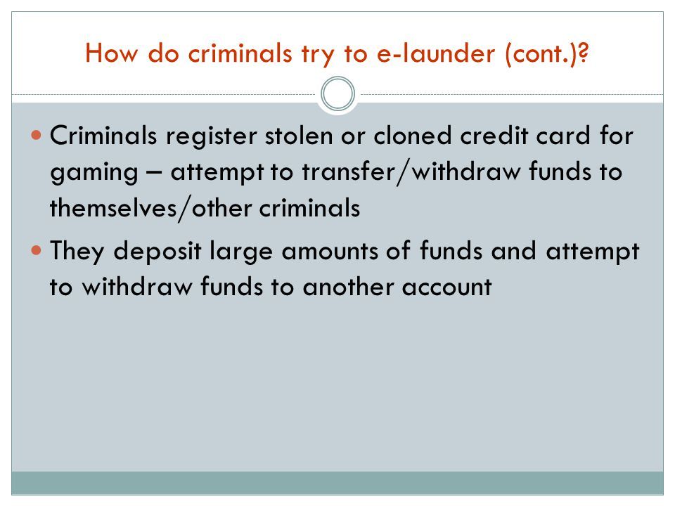 How do criminals try to e-launder (cont.).