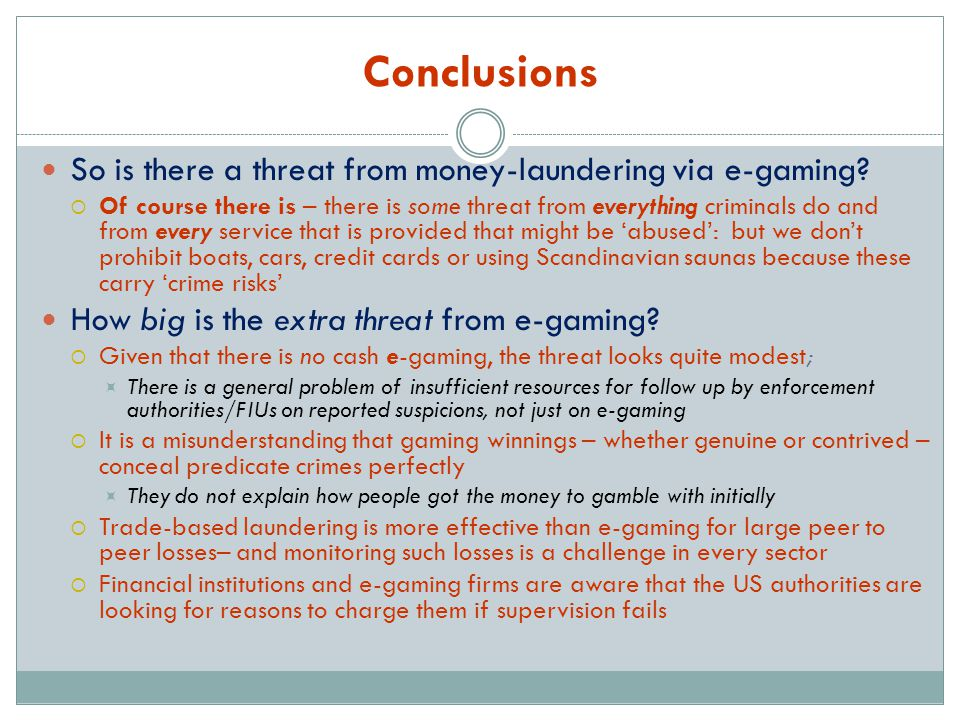 Conclusions So is there a threat from money-laundering via e-gaming.